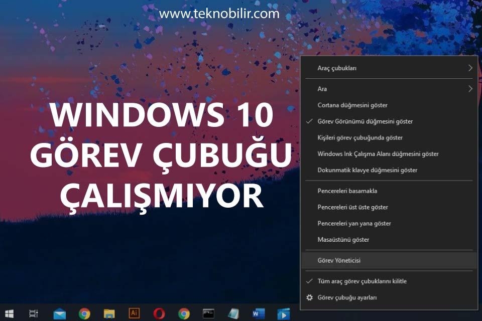 Windows 10 Görev Çubuğu Çalışmıyor
